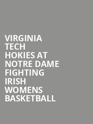 Virginia Tech Hokies at Notre Dame Fighting Irish Womens Basketball at Purcell Pavilion at the Joyce Center