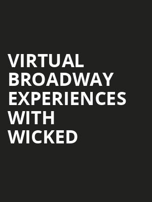 Virtual Broadway Experiences with WICKED, Virtual Experiences for South Bend, South Bend