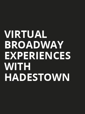 Virtual Broadway Experiences with HADESTOWN, Virtual Experiences for South Bend, South Bend