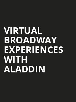 Virtual Broadway Experiences with ALADDIN, Virtual Experiences for South Bend, South Bend